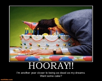 Some people just don't share my enthusiasm for my birthday.