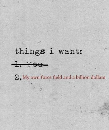 I don't ask for much. Just one thing.