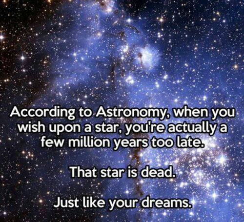 You know what is truly scary?  Wishing on a star, knowing that just like the star, your dreams are dead.