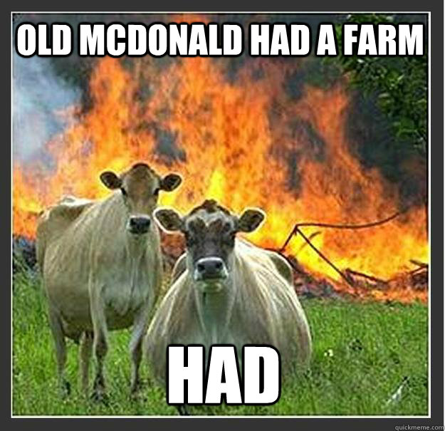 So hard to find good Beef these days at Old McDonald's Farm drive trough.