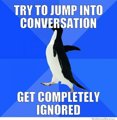 socially-awkward-penguin-get-ignored