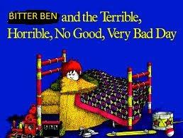 Bitter Ben's Bad Day.