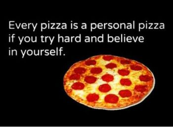 Thanks for being my motivational speaker, pizza.